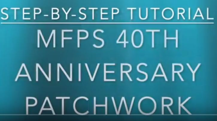 MFPS 40th Anniversary Patchwork